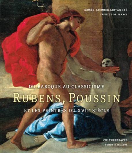 Du Baroque au Classicisme. Poussin, Rubens et les peintres du XVIIe siècle (Softcover)