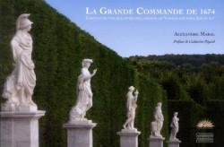 Chefs d'oeuvre sculptés des jardins de Versailles sous Louis XIV, la grande commande de 1674