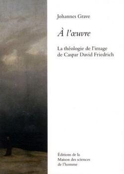 A l'oeuvre - La théorie de l'image de Caspar David Friedrich