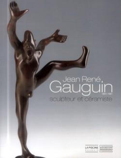 Catalogue d'exposition Jean-René Gauguin, Sculpteur et céramiste - La Piscine, Roubaix