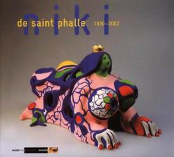 Niki de Saint Phalle. Des assemblages aux œuvres monumentales