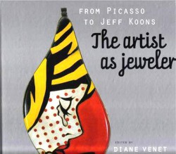 From Picasso to Koons, the Artist as Jeweler Hardcover