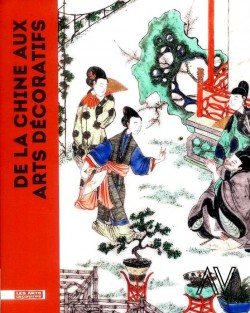 Catalogue d'exposition De la Chine aux Arts décoratifs