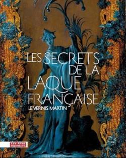 Catalogue d'exposition Les secrets de la laque française, le vernis martin