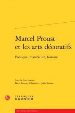 Marcel Proust et les arts décoratifs, poétique, matérialité, histoire