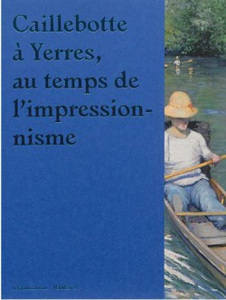Catalogue d'exposition Caillebotte à Yerres