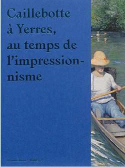 Catalogue d'exposition Caillebotte à Yerres