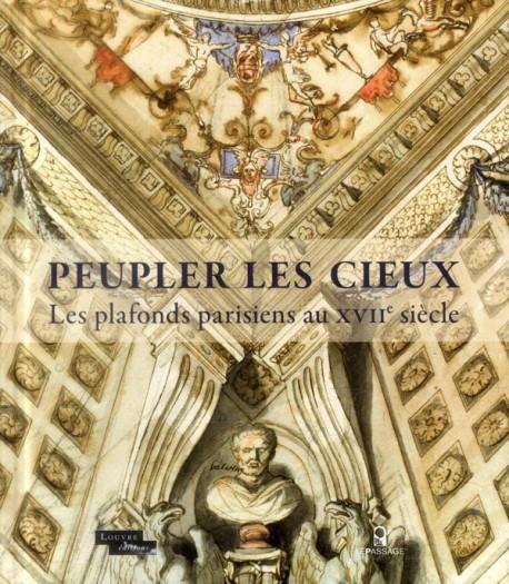 Catalogue d'exposition Peupler les cieux - Les plafonds parisiens au 17e siècle