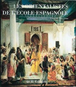 Les Orientalistes de l'Ecole espagnole