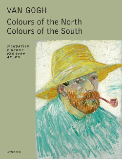 Van Gogh  - Colours of the North, Colours of the South (Engligh edition)