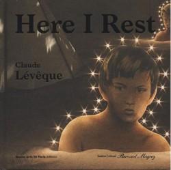 Exhibition catalogue Claude Lévêque - Here I rest (Bilingual edition)