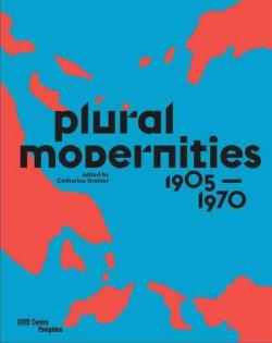 Exhibition catalogue Plural Modernities - Center Pompidou, Paris