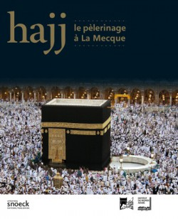 Catalogue d'exposition HAJJ, le pèlerinage à la Mecque