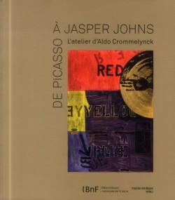 Catalogue d'exposition De Picasso à Jasper Johns, l'atelier d'Aldo Crommelynck