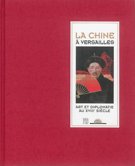 Catalogue d'exposition La Chine à Versailels