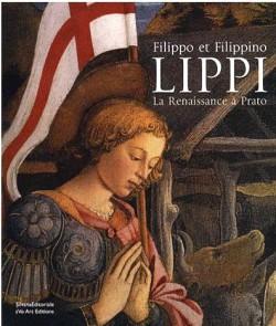 Filippo et Filippino Lippi - La Renaissance à Prato
