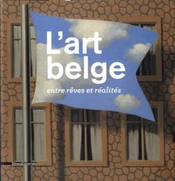 L'art belge entre rêves et réalités - Collection du Musée d'Ixelles, Bruxelles
