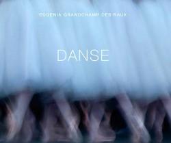 Danse, photographies d'Eugénia Grandchamp des Raux