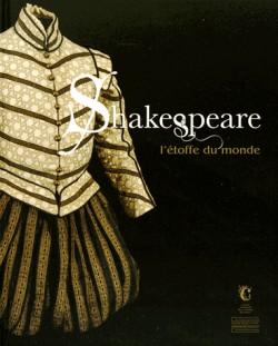Catalogue d'exposition Shakespeare, l'étoffe du monde
