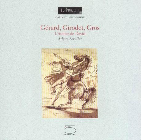 Gérard, Girodet, Gros. L'Atelier de David  - Cabinet de dessins du Louvre
