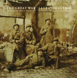 La Grande guerre - Le pouvoir d'influence de la photographie