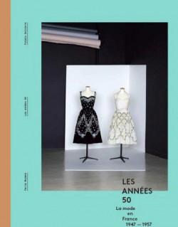 Catalogue d'exposition Les années 50, la mode en France 1947-1957