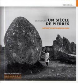 Un siècle de pierres, mégalithes de Bretagne