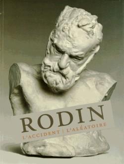 Catalogue d'exposition Rodin, l'accident et l'aléatoire