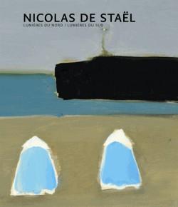 Catalogue d'exposition Nicolas de Staël : lumières du nord, lumières du sud
