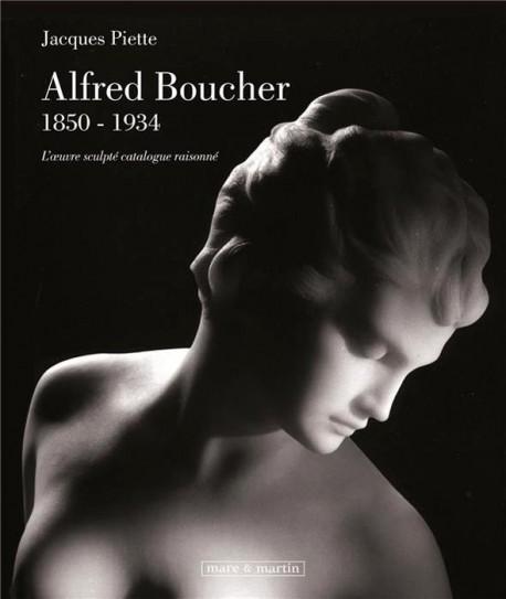 Alfred Boucher (1850-1934) - L'oeuvre sculpté, catalogue raisonné
