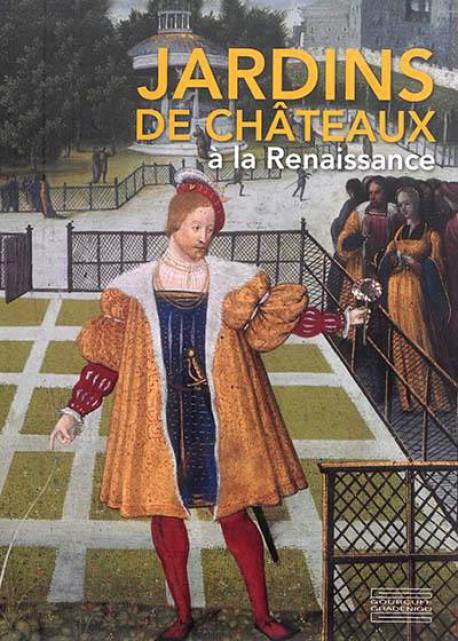 Catalogue d'exposition Jardins de châteaux à la Renaissance - Château de Blois