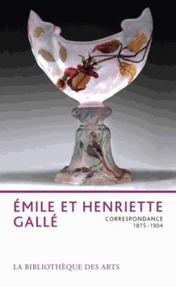 Emile et Henriette Gallé - Correspondances