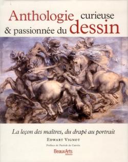 Anthologie curieuse et passionnée du dessin, la leçon de maîtres, du drapé au portrait