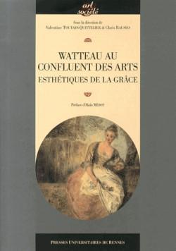 Watteau au confluent des arts - Esthétiques de la grâce
