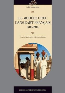 Le modèle grec dans l'art français (1815-1914)