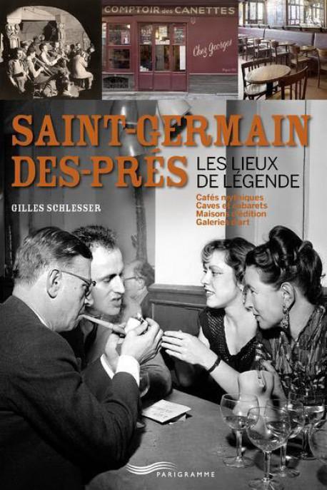 Saint-Germain-des-Prés, les lieux de légende
