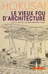 Hokusai - Le vieux fou d'architecture