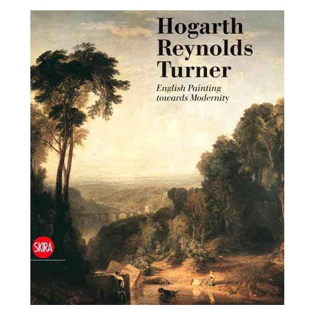 Hogarth, Reynolds, Turner: British painting and the rise of Modernity