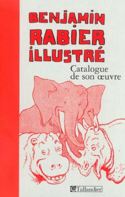 Benjamin Rabier illustré, catalogue de son oeuvre