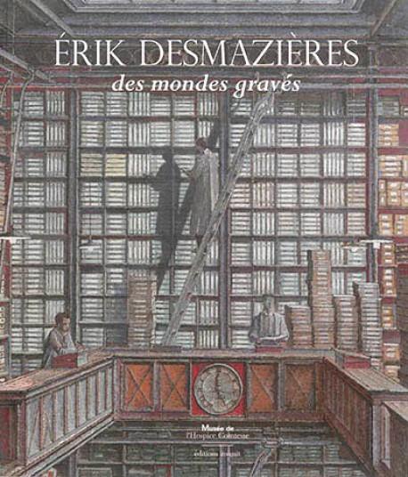Erik Desmazières - Le vertige intérieur