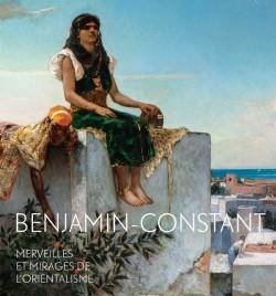 Catalogues d'exposition Benjamin-Constant. Merveilles et mirages de l'orientalisme