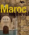Catalogue d'exposition Le Maroc médiéval, un empire de l'Afrique à l'Espagne