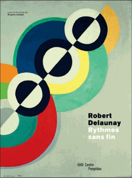Catalogue d'exposition Robert Delaunay, rythmes sans fin - Centre Pompidou