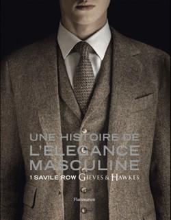 Une histoire de l'élégance masculine - T1 Savile Row, Gieves & Hawkes