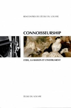 Connoisseurship, l'oeil, la raison et l'instrument - Rencontres du Louvre