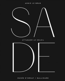 Catalogue d'exposition Sade, attaquer le soleil - Musée d'Orsay