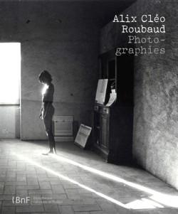 Catalogue d'exposition Alix Cléo Roubaud, photographies - BnF