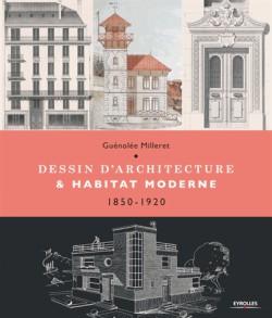 Dessin d'architecture et habitat moderne - 1850-1920