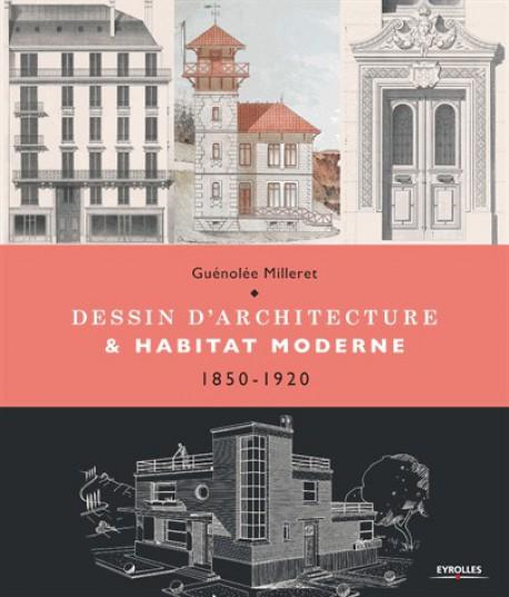 Dessin d 39 architecture et habitat moderne 1850 1920 for Dessin d architecture