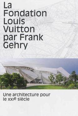 La fondation Louis Vuitton par Frank Gehry - Une architecture pour le XXIe siècle